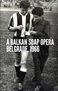 'A Balkan Soap Opera. Belgrade, 1966'