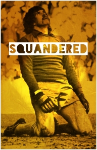 Squandered