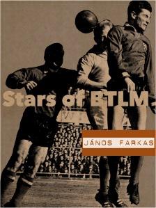 Stars of BTLM - Janos Farkas